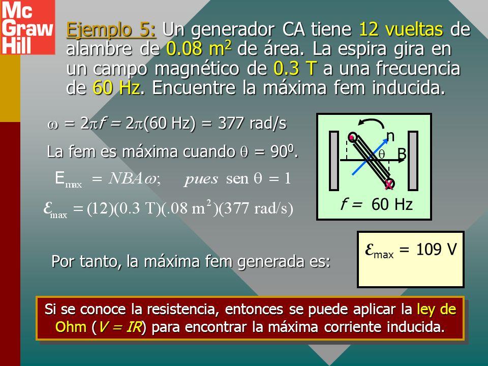 Ejemplo 5: Un generador CA tiene 12 vueltas de alambre de 0
