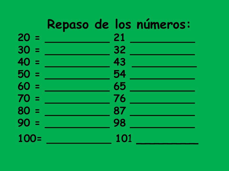 Repaso de los números: 20 = __________ 21 __________