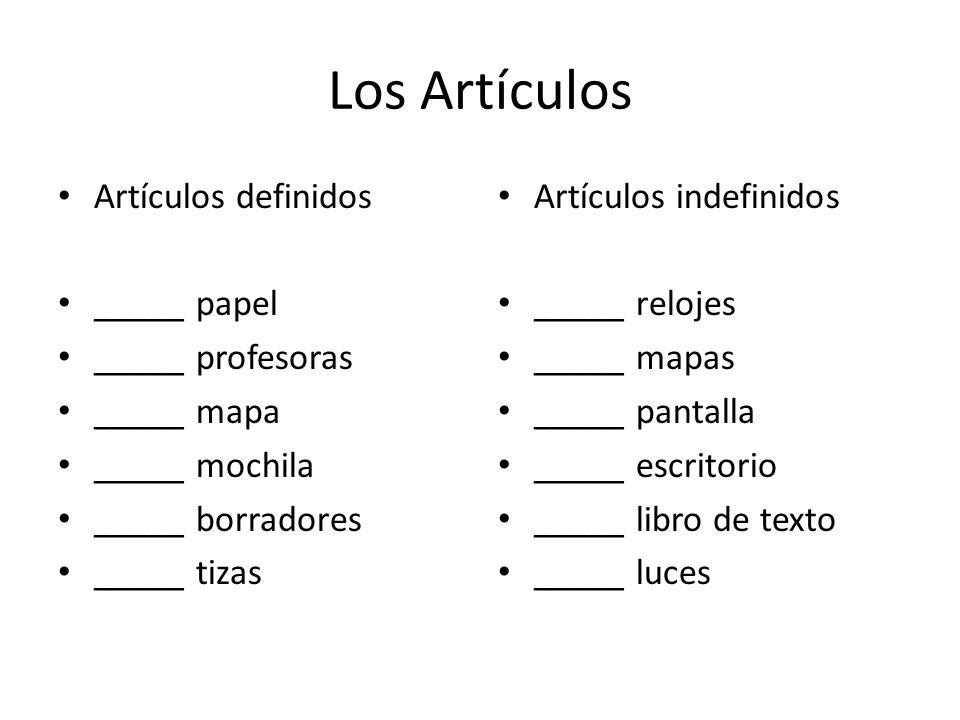 Los Artículos Artículos definidos _____ papel _____ profesoras