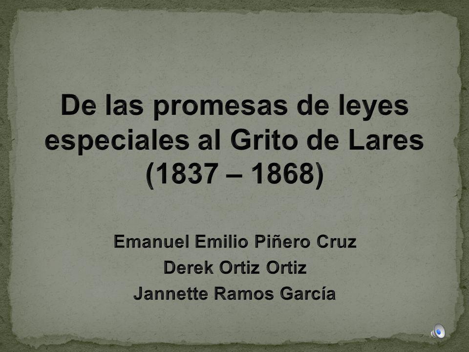 De las promesas de leyes especiales al Grito de Lares (1837 – 1868)