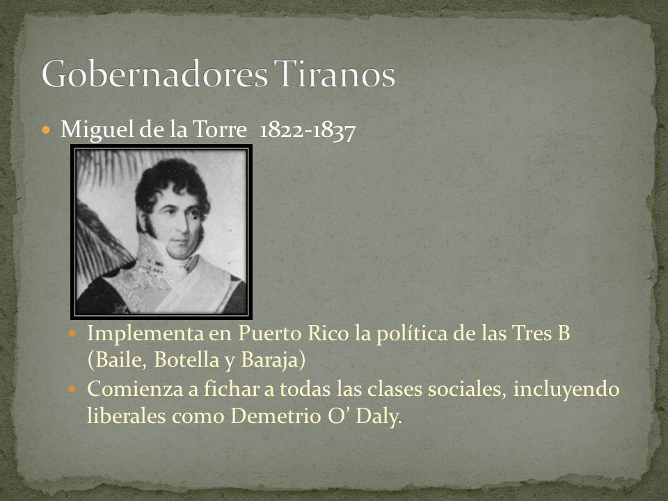 Gobernadores Tiranos Miguel de la Torre 1822-1837