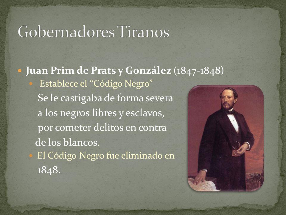 Gobernadores Tiranos Juan Prim de Prats y González (1847-1848)
