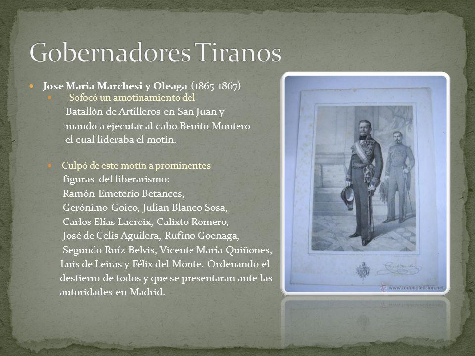 Gobernadores Tiranos Jose Maria Marchesi y Oleaga (1865-1867)