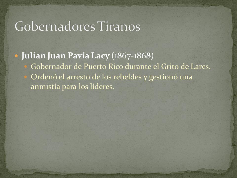 Gobernadores Tiranos Julian Juan Pavía Lacy (1867-1868)