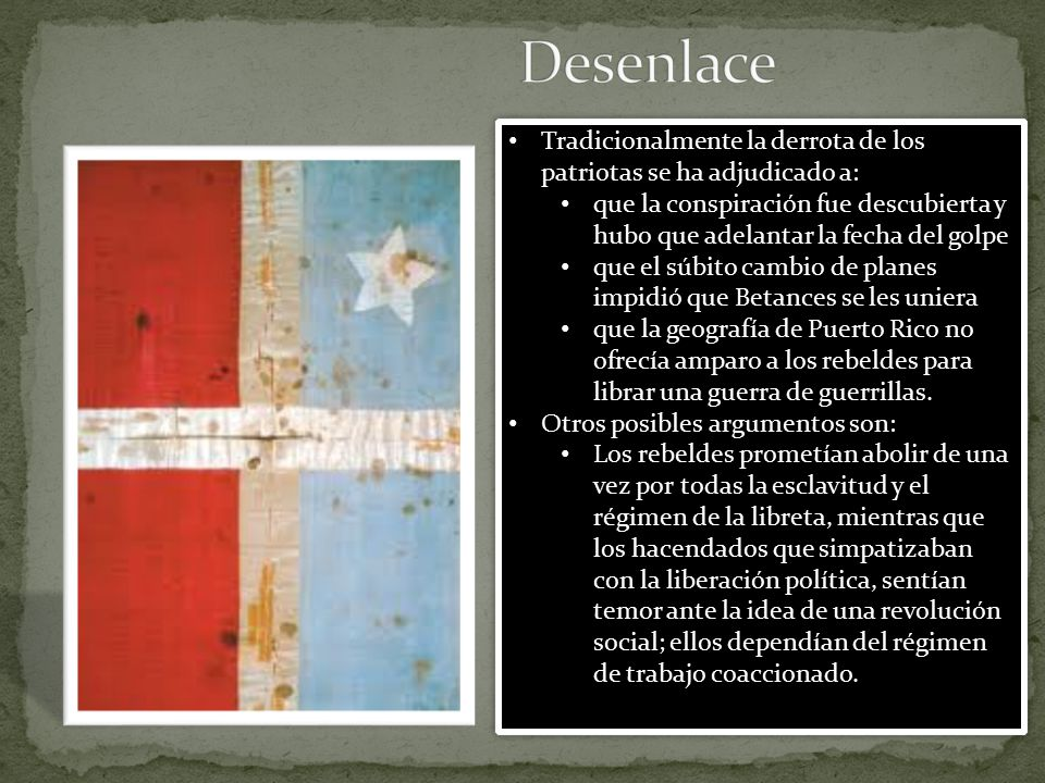 Desenlace Tradicionalmente la derrota de los patriotas se ha adjudicado a: