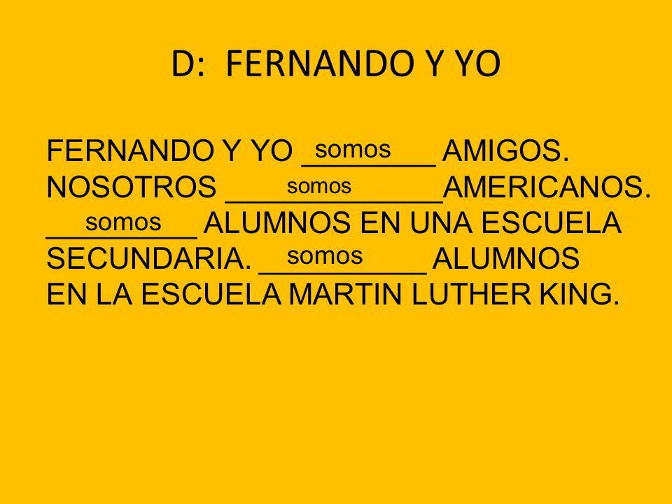 D: FERNANDO Y YO FERNANDO Y YO ________ AMIGOS.