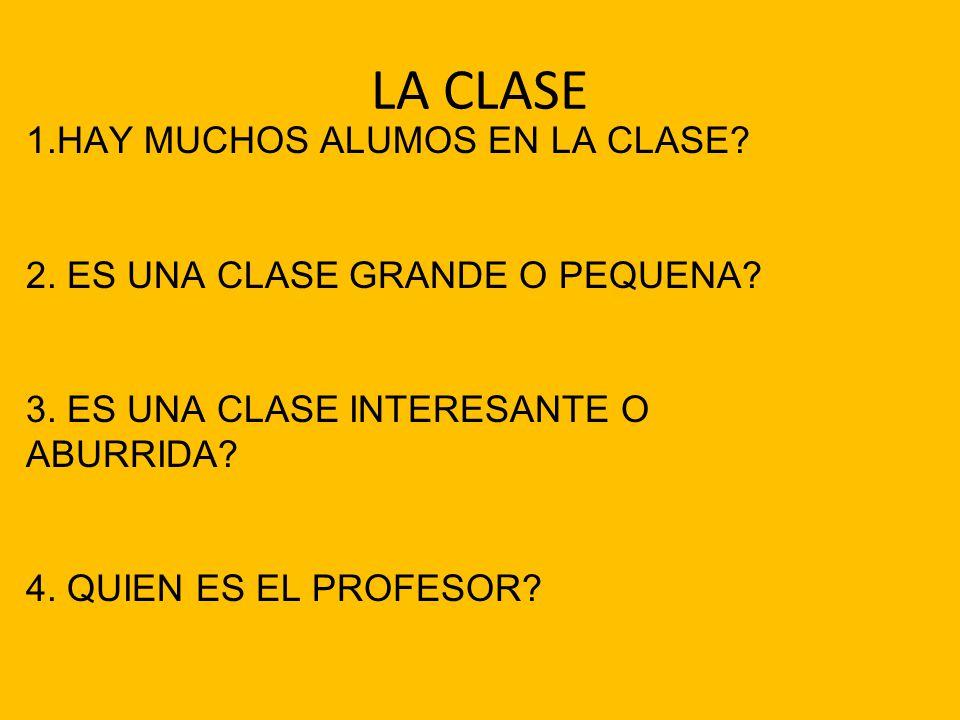 LA CLASE 1.HAY MUCHOS ALUMOS EN LA CLASE