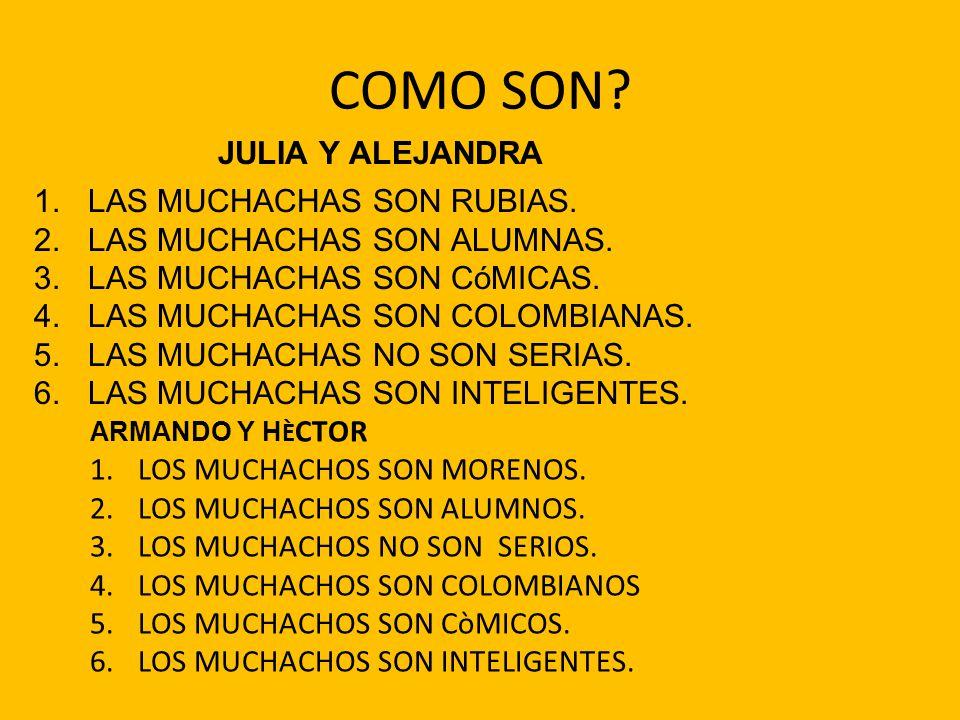 COMO SON JULIA Y ALEJANDRA LAS MUCHACHAS SON RUBIAS.