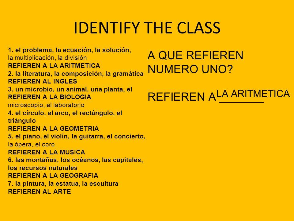 IDENTIFY THE CLASS A QUE REFIEREN NUMERO UNO REFIEREN A _______