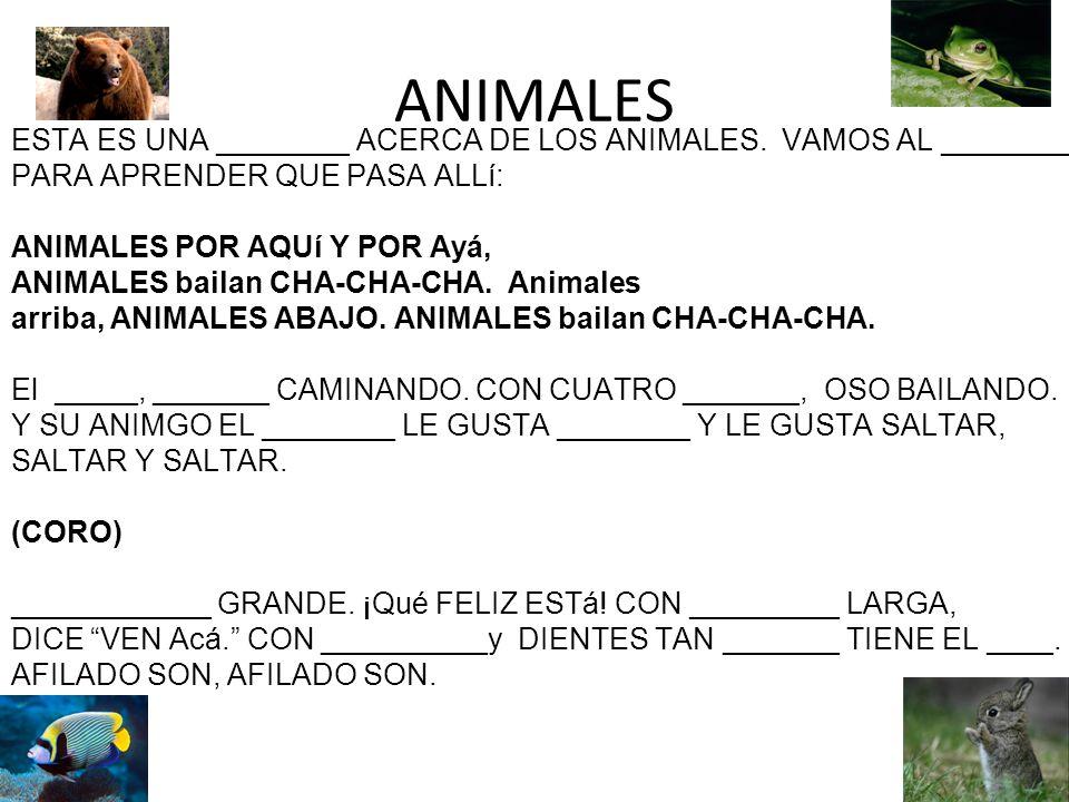ANIMALES ESTA ES UNA ________ ACERCA DE LOS ANIMALES. VAMOS AL ________. PARA APRENDER QUE PASA ALLí: