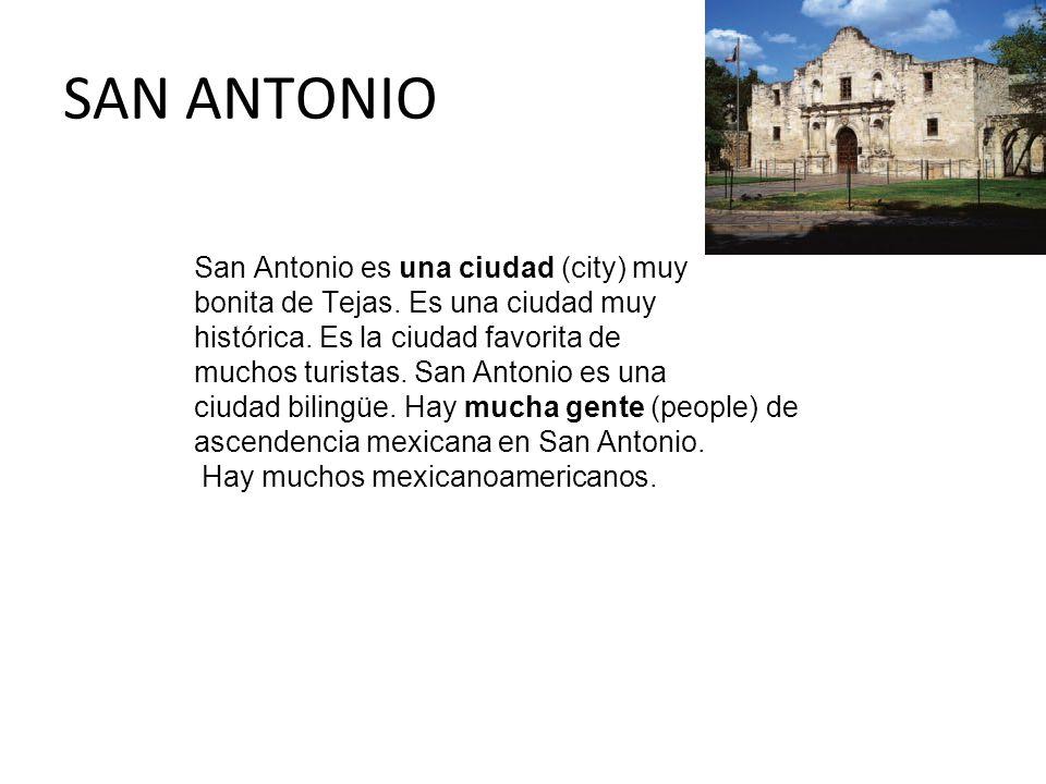 SAN ANTONIO San Antonio es una ciudad (city) muy