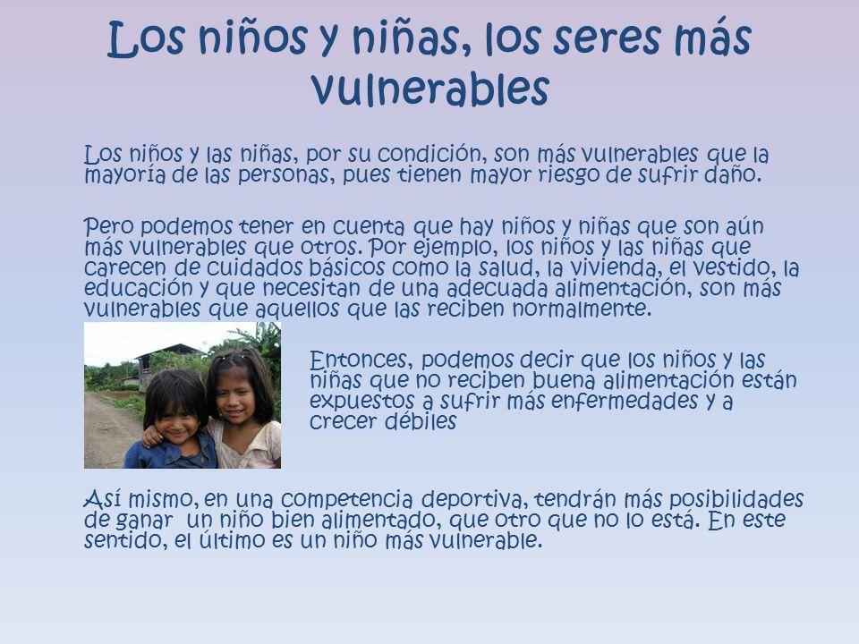 Los niños y niñas, los seres más vulnerables