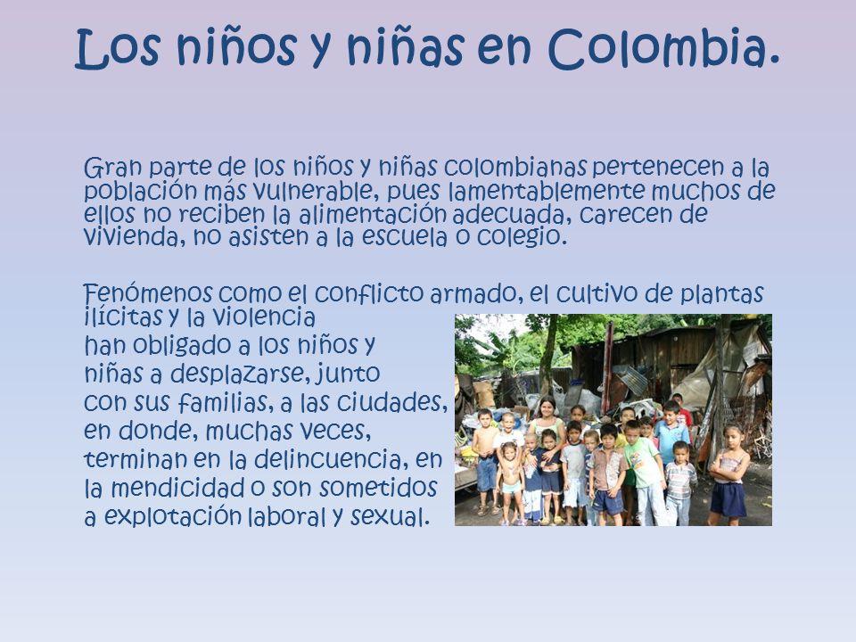 Los niños y niñas en Colombia.