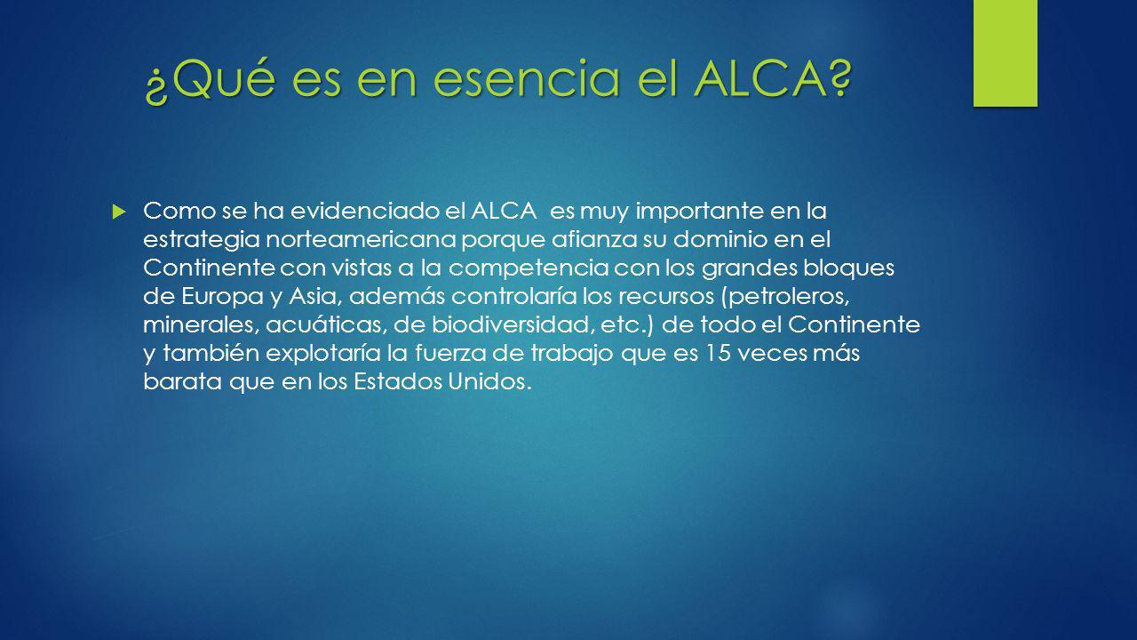 ¿Qué es en esencia el ALCA