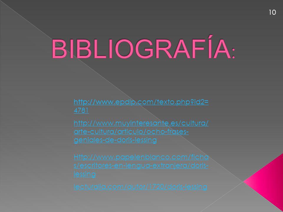 10 BIBLIOGRAFÍA: Http://www.papelenblanco.com/fichas/escritores-en-lengua-extranjera/doris-lessing.