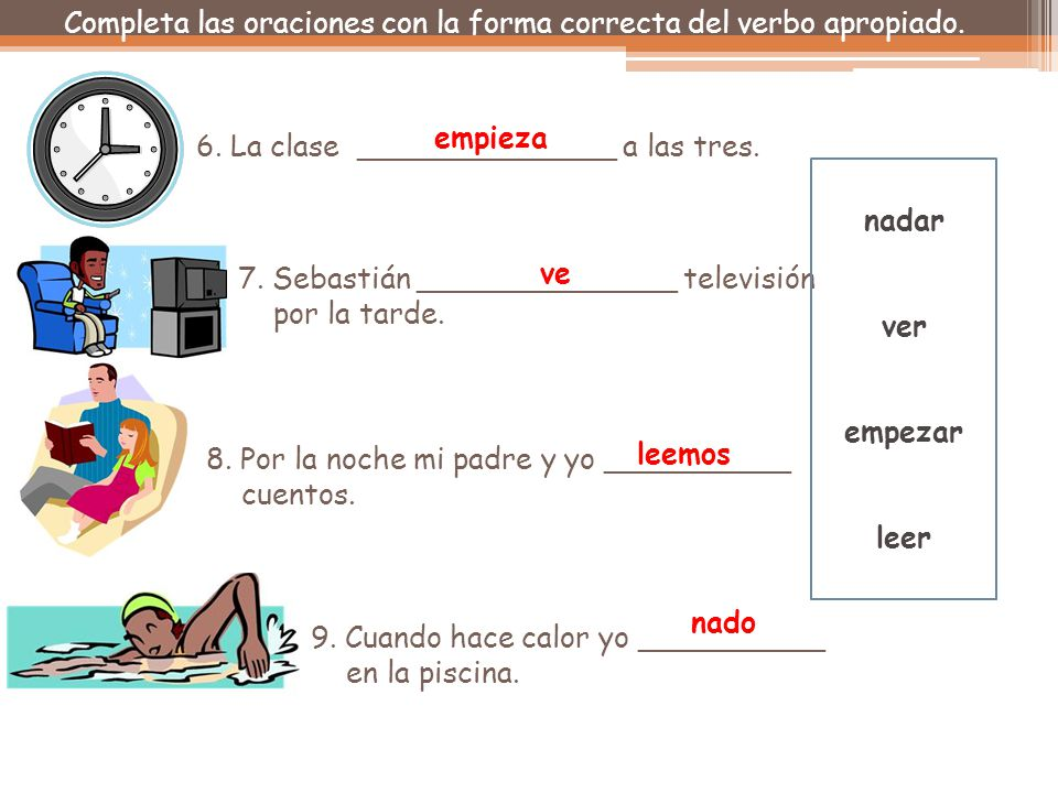 Completa las oraciones con la forma correcta del verbo apropiado.