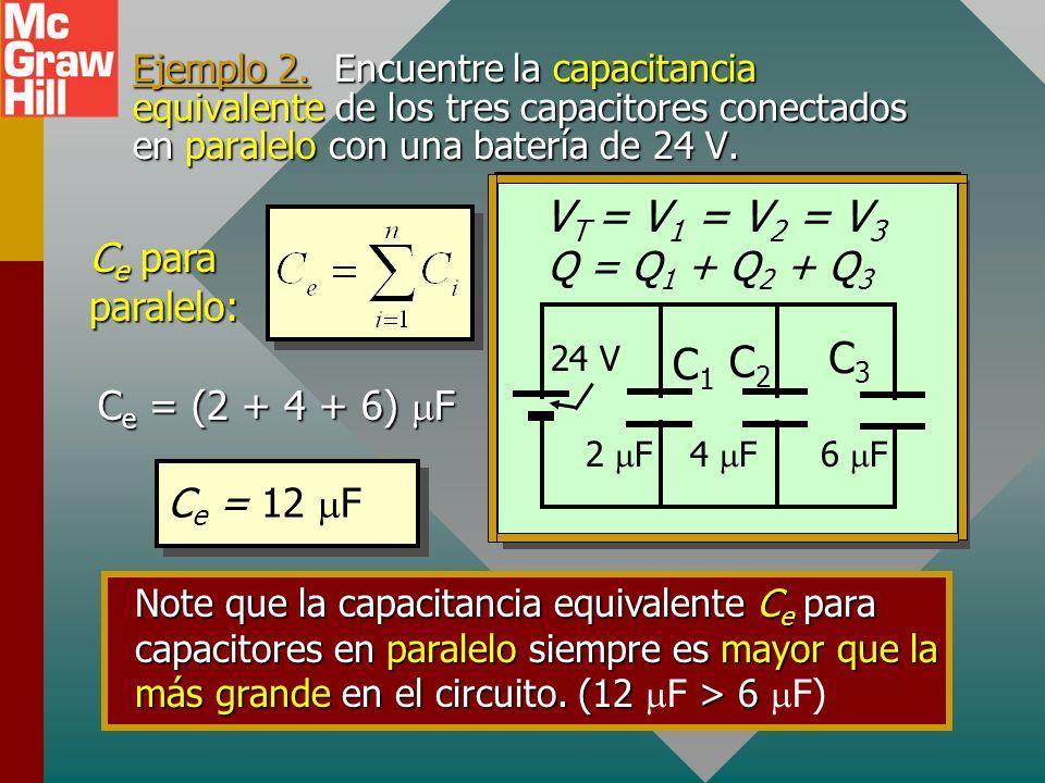 VT = V1 = V2 = V3 C3 C1 C2 Ce para paralelo: Q = Q1 + Q2 + Q3