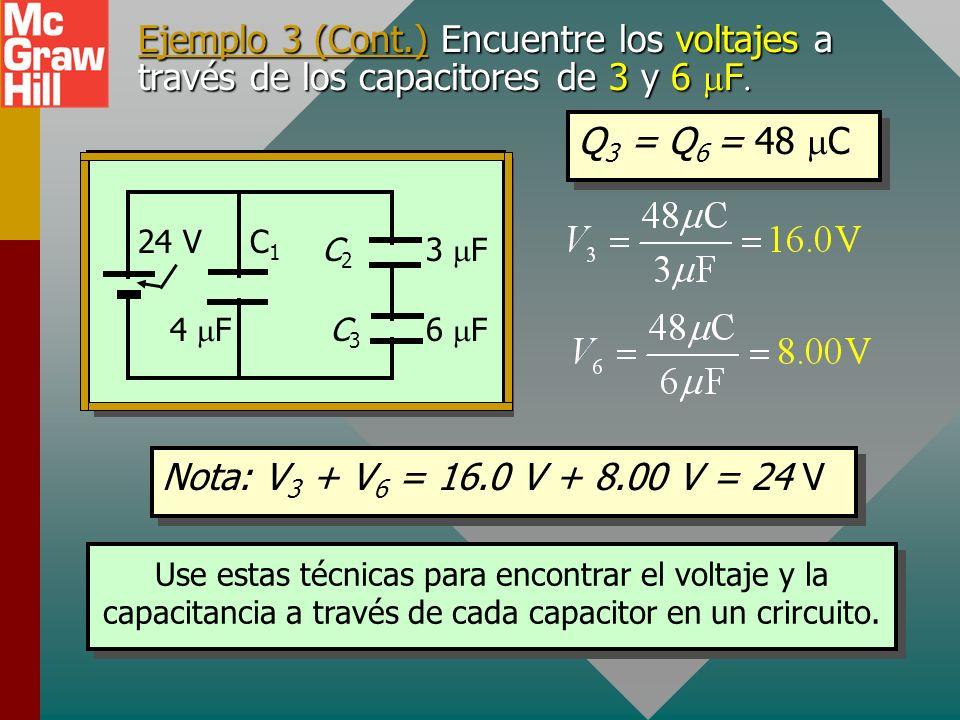Ejemplo 3 (Cont.) Encuentre los voltajes a través de los capacitores de 3 y 6 mF.