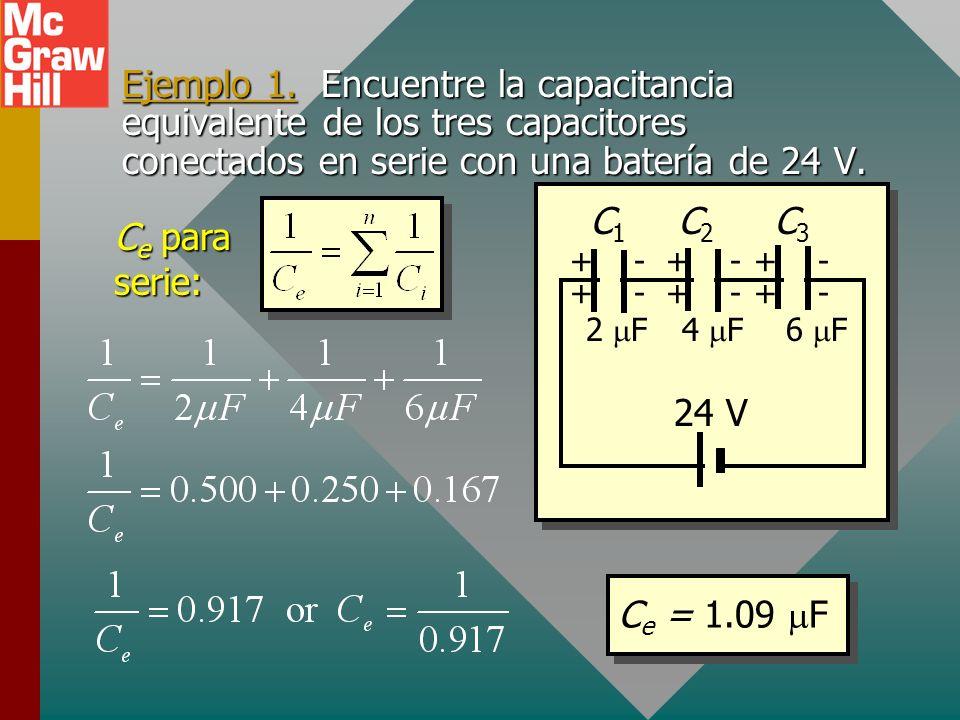 Ejemplo 1. Encuentre la capacitancia equivalente de los tres capacitores conectados en serie con una batería de 24 V.