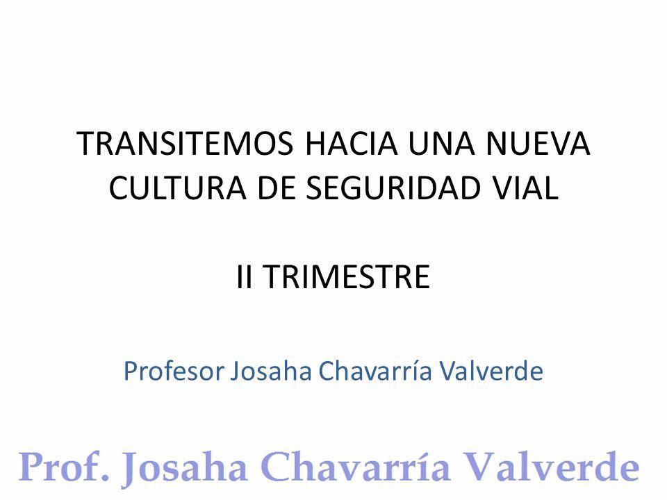 TRANSITEMOS HACIA UNA NUEVA CULTURA DE SEGURIDAD VIAL II TRIMESTRE
