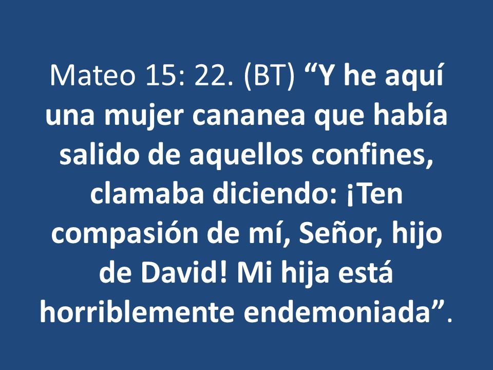 Mateo 15: 22.