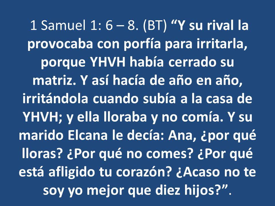 1 Samuel 1: 6 – 8.
