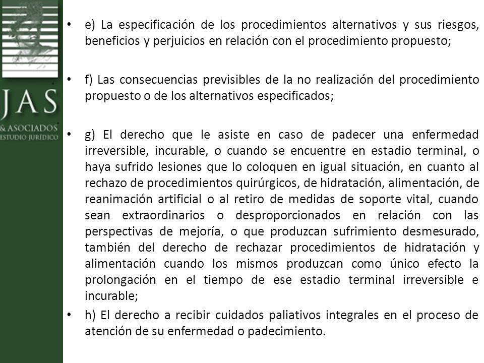 e) La especificación de los procedimientos alternativos y sus riesgos, beneficios y perjuicios en relación con el procedimiento propuesto;