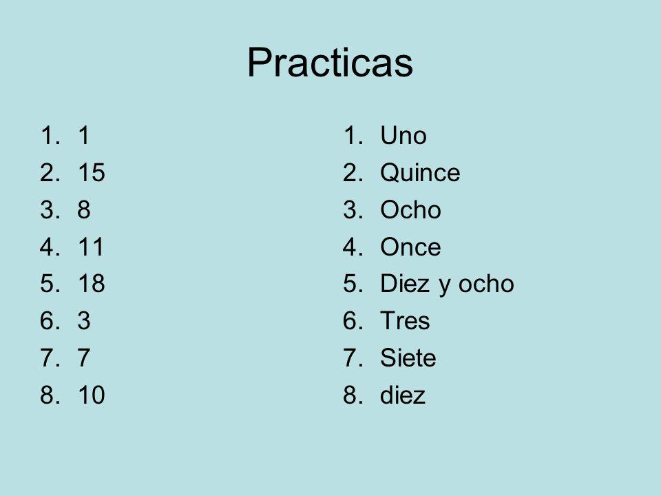 Practicas 1 15 8 11 18 3 7 10 Uno Quince Ocho Once Diez y ocho Tres