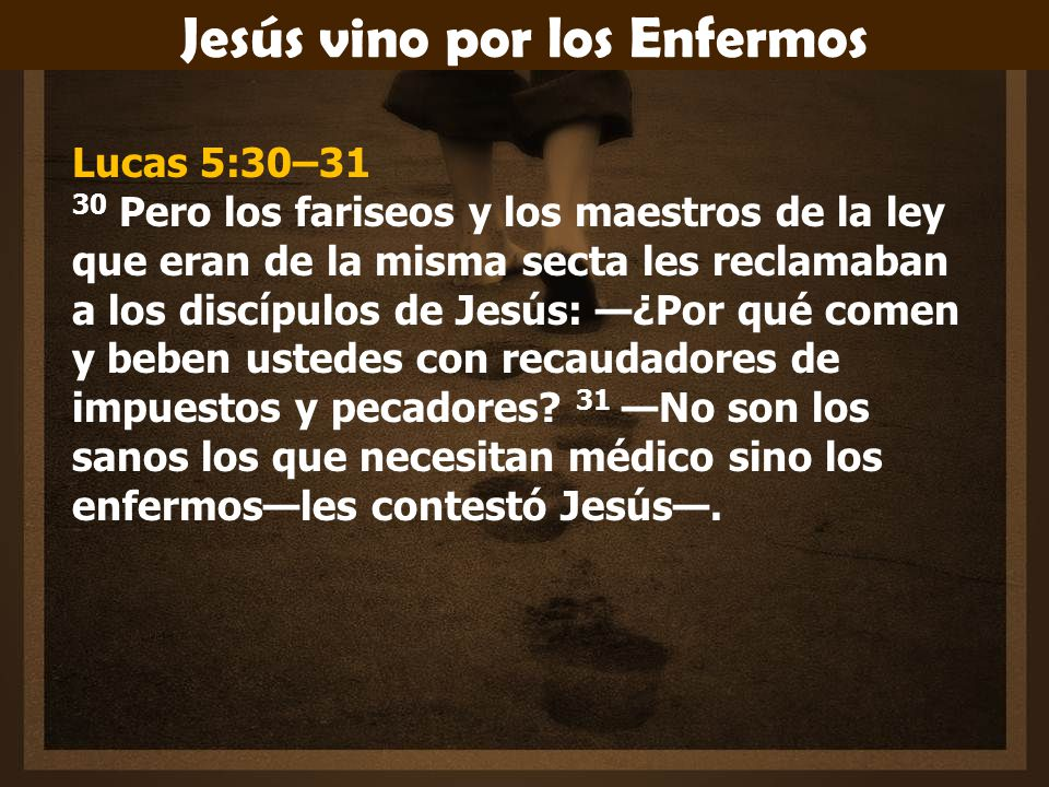 Jesús vino por los Enfermos
