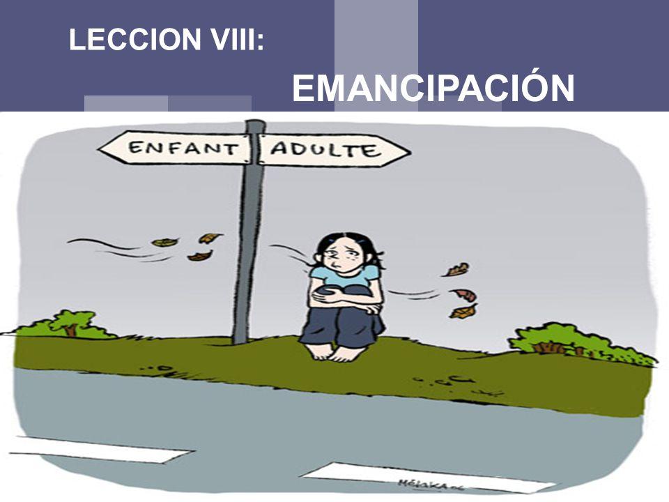 LECCION VIII: EMANCIPACIÓN