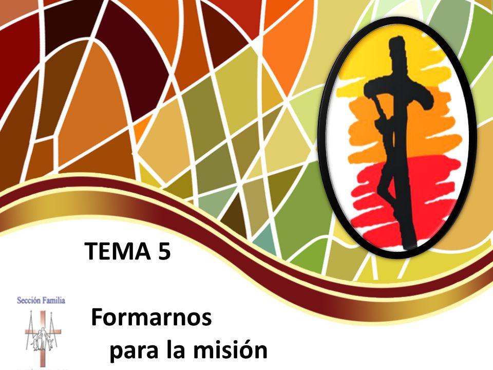 TEMA 5 Formarnos para la misión