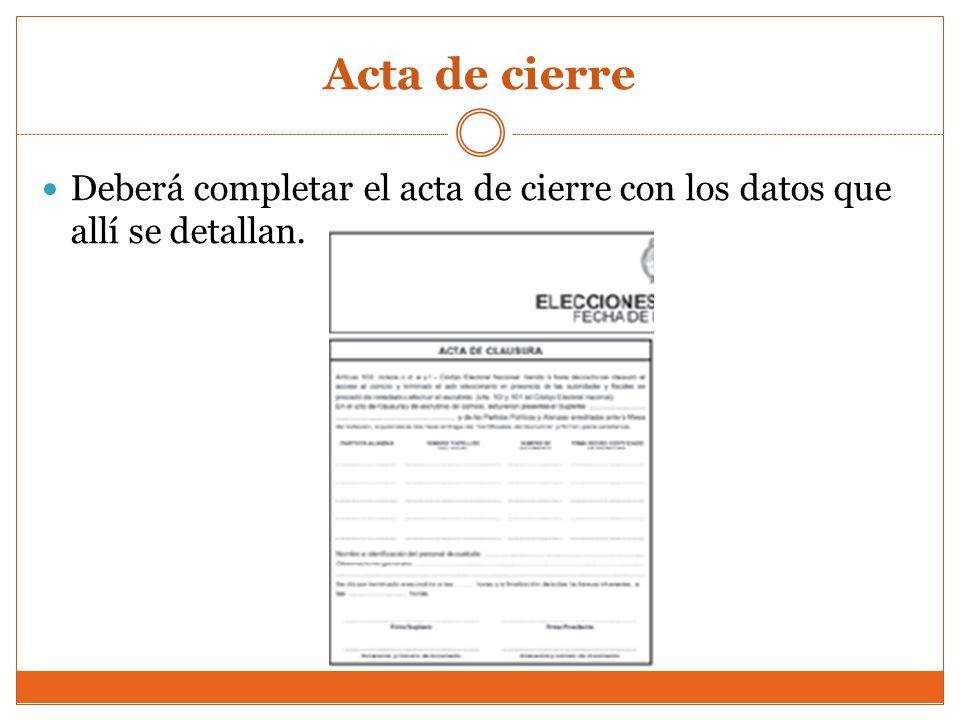 Acta de cierre Deberá completar el acta de cierre con los datos que allí se detallan.