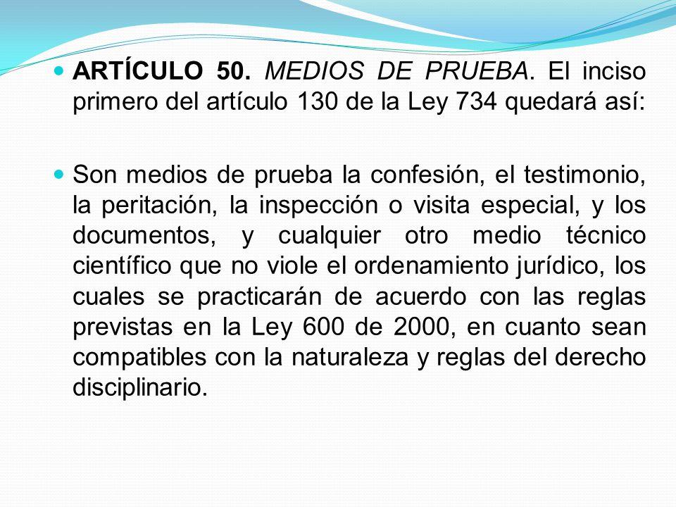 ARTÍCULO 50. MEDIOS DE PRUEBA