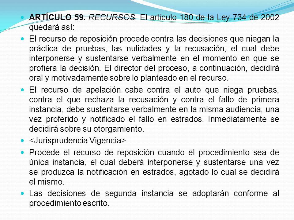 ARTÍCULO 59. RECURSOS. El artículo 180 de la Ley 734 de 2002 quedará así: