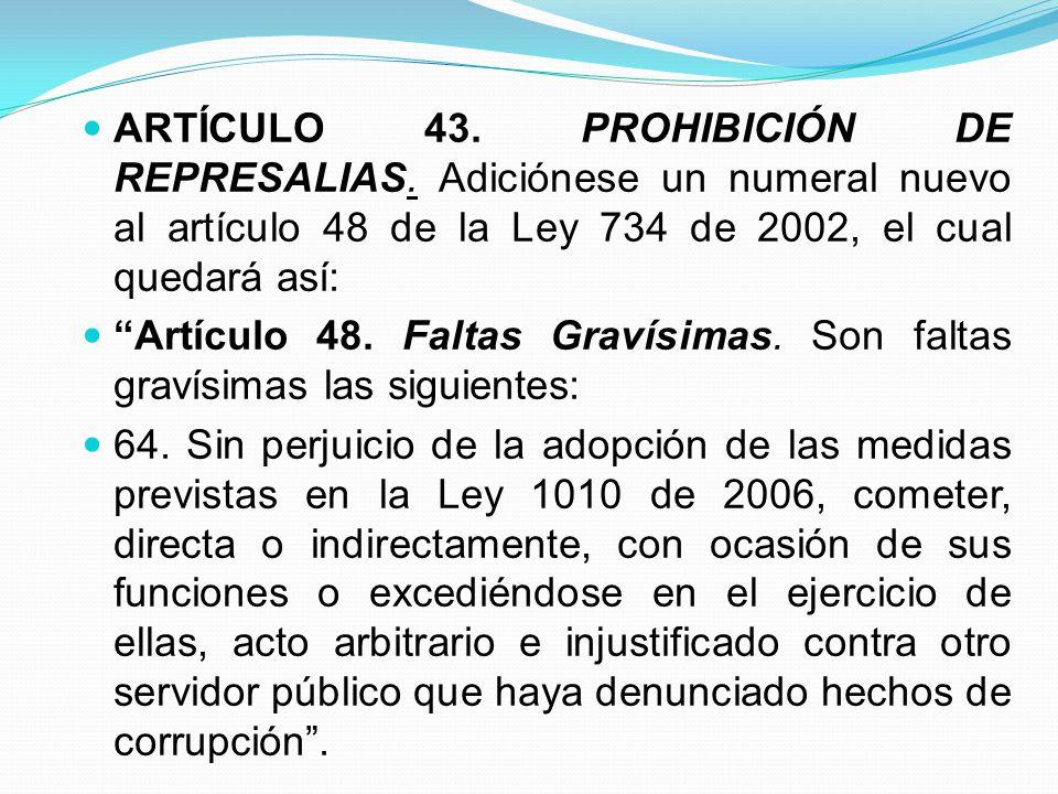 ARTÍCULO 43. PROHIBICIÓN DE REPRESALIAS