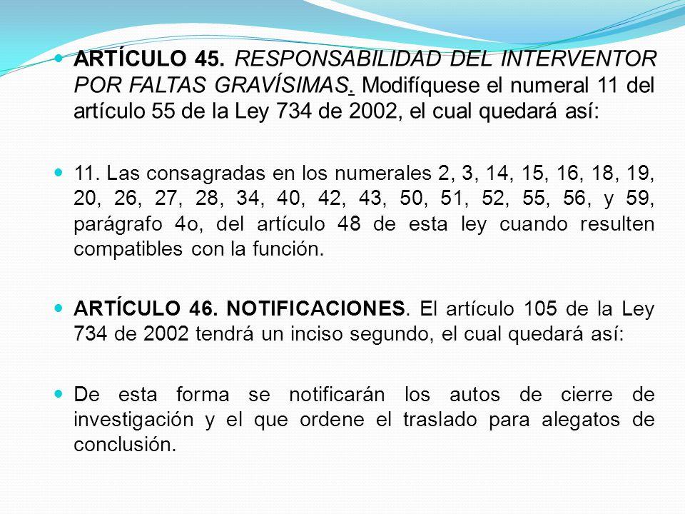 ARTÍCULO 45. RESPONSABILIDAD DEL INTERVENTOR POR FALTAS GRAVÍSIMAS