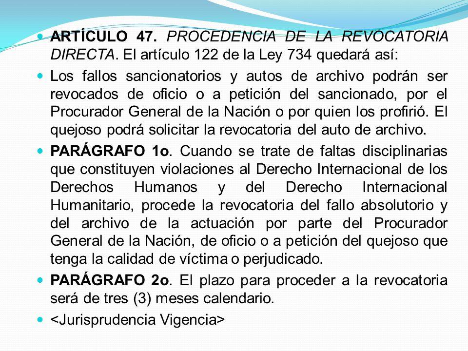 ARTÍCULO 47. PROCEDENCIA DE LA REVOCATORIA DIRECTA