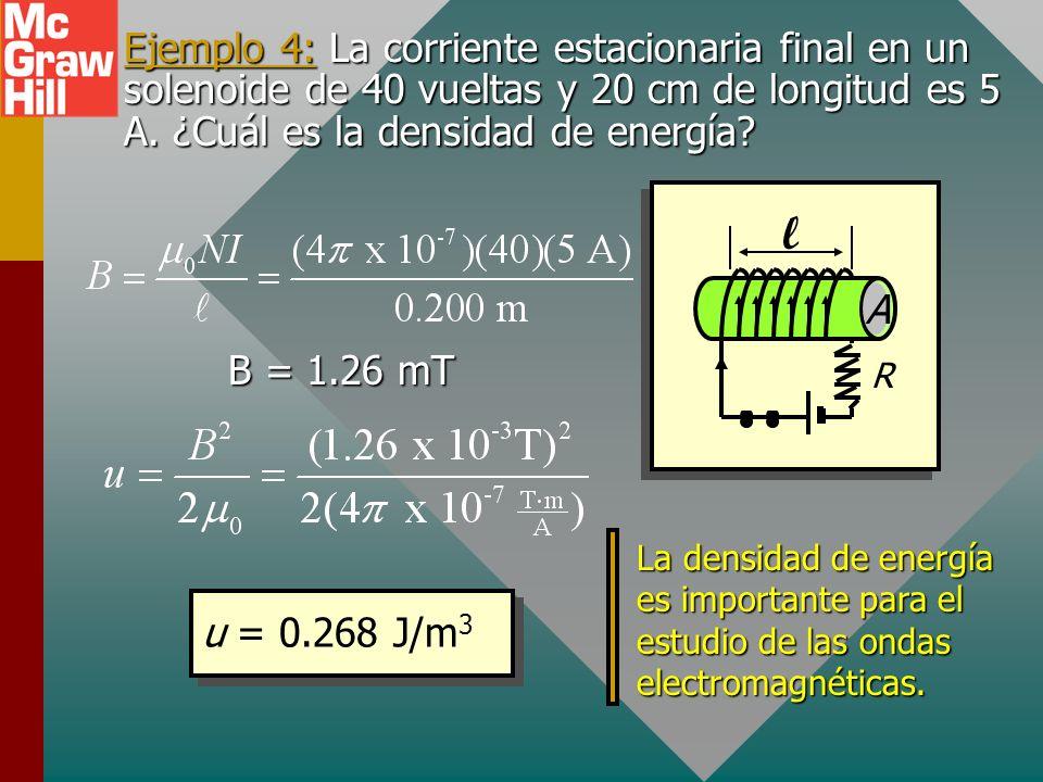Ejemplo 4: La corriente estacionaria final en un solenoide de 40 vueltas y 20 cm de longitud es 5 A. ¿Cuál es la densidad de energía