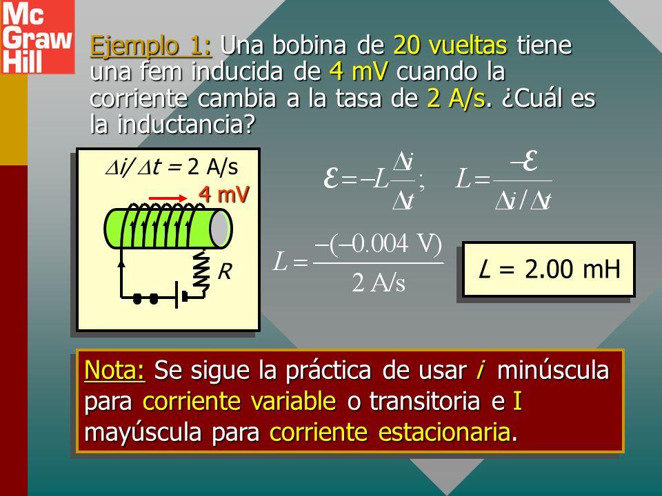 Ejemplo 1: Una bobina de 20 vueltas tiene una fem inducida de 4 mV cuando la corriente cambia a la tasa de 2 A/s. ¿Cuál es la inductancia