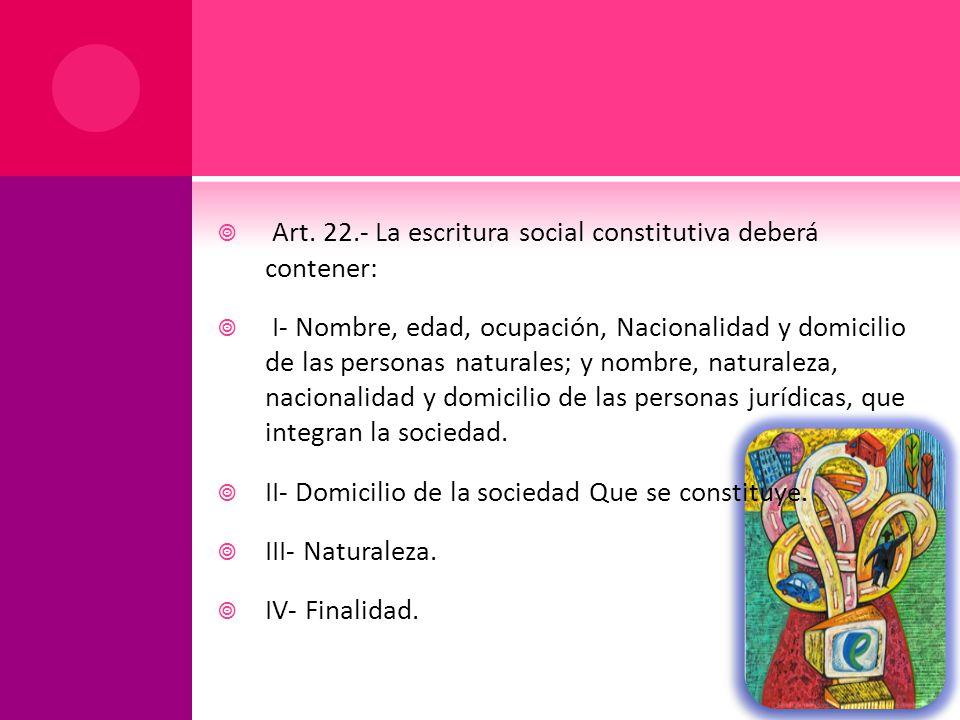 Art. 22.- La escritura social constitutiva deberá contener: