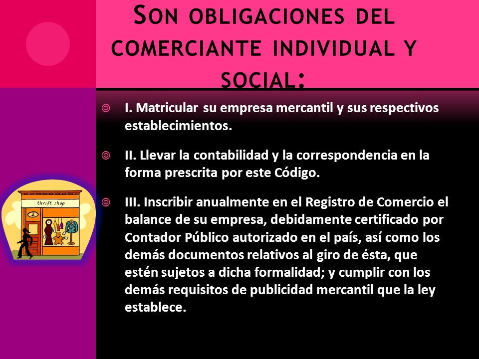 Son obligaciones del comerciante individual y social: