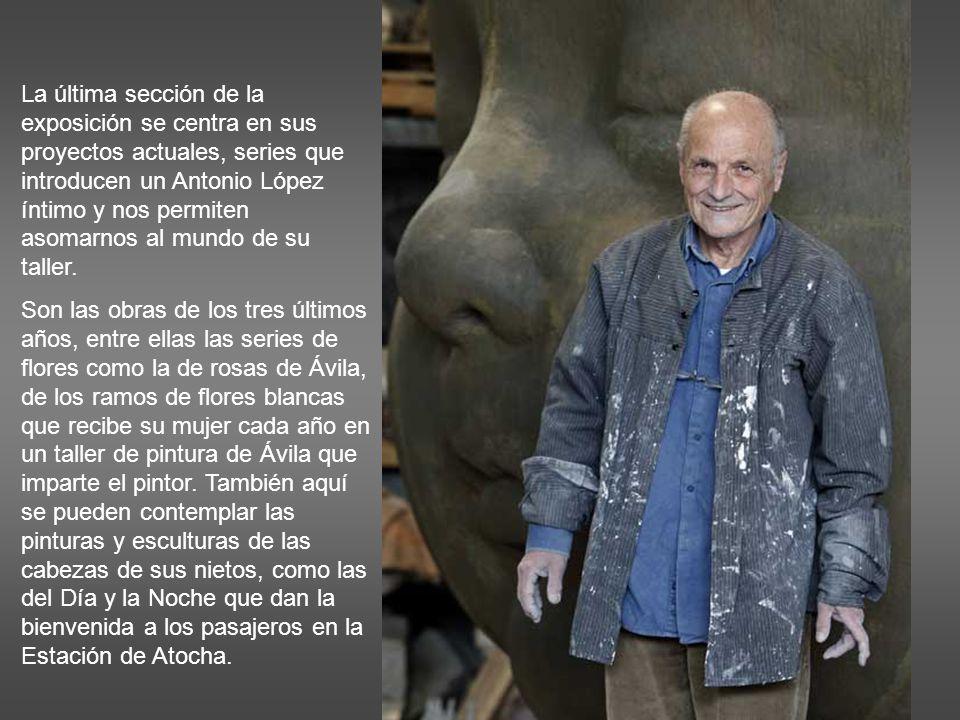 La última sección de la exposición se centra en sus proyectos actuales, series que introducen un Antonio López íntimo y nos permiten asomarnos al mundo de su taller.