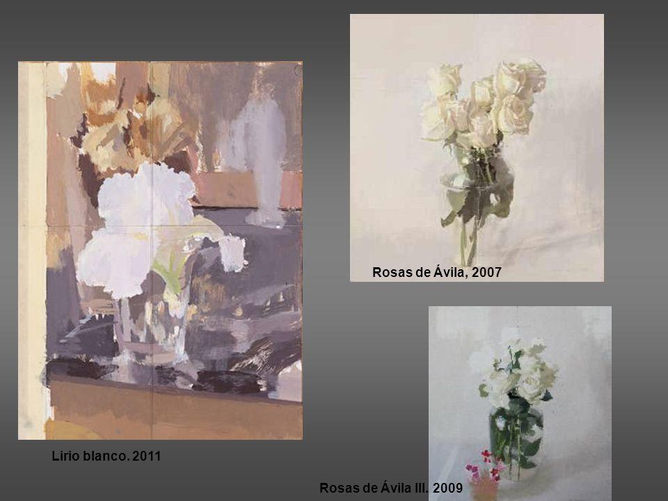 Rosas de Ávila, 2007 Lirio blanco. 2011 Rosas de Ávila III. 2009