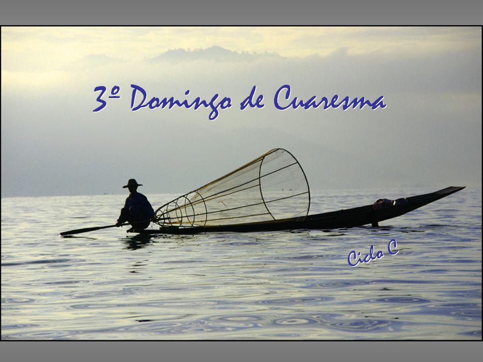 3º Domingo de Cuaresma Ciclo C