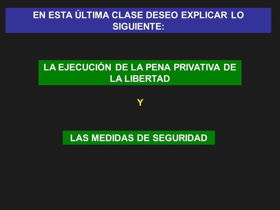 EN ESTA ÚLTIMA CLASE DESEO EXPLICAR LO SIGUIENTE: