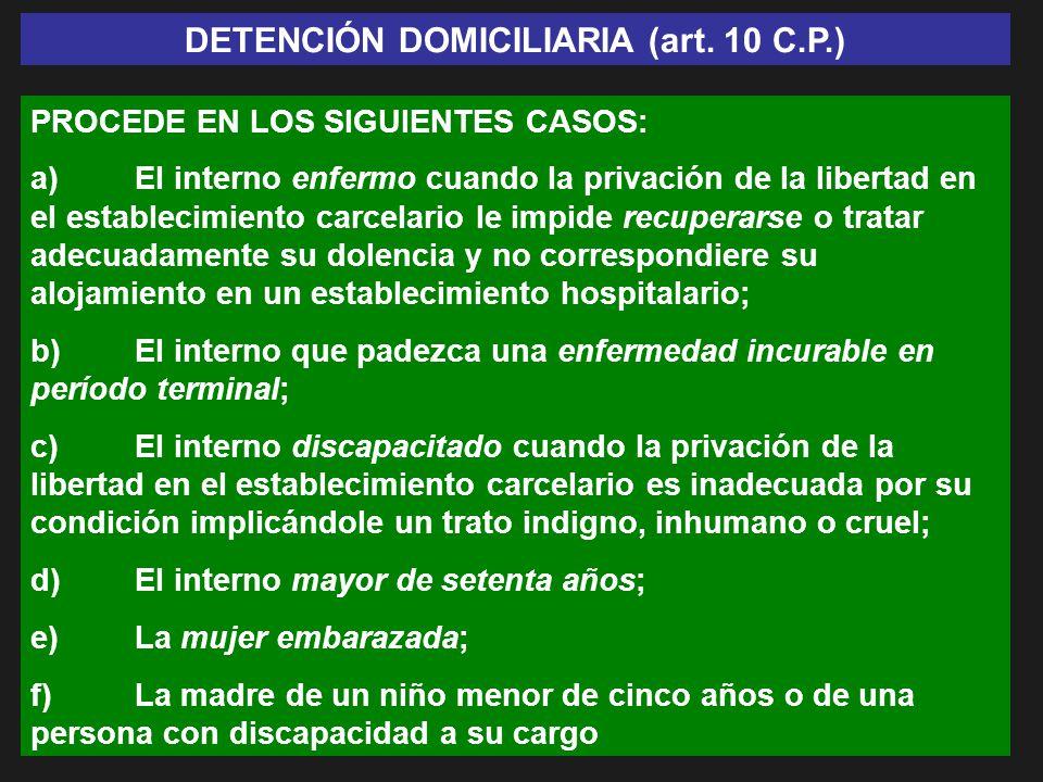 DETENCIÓN DOMICILIARIA (art. 10 C.P.)