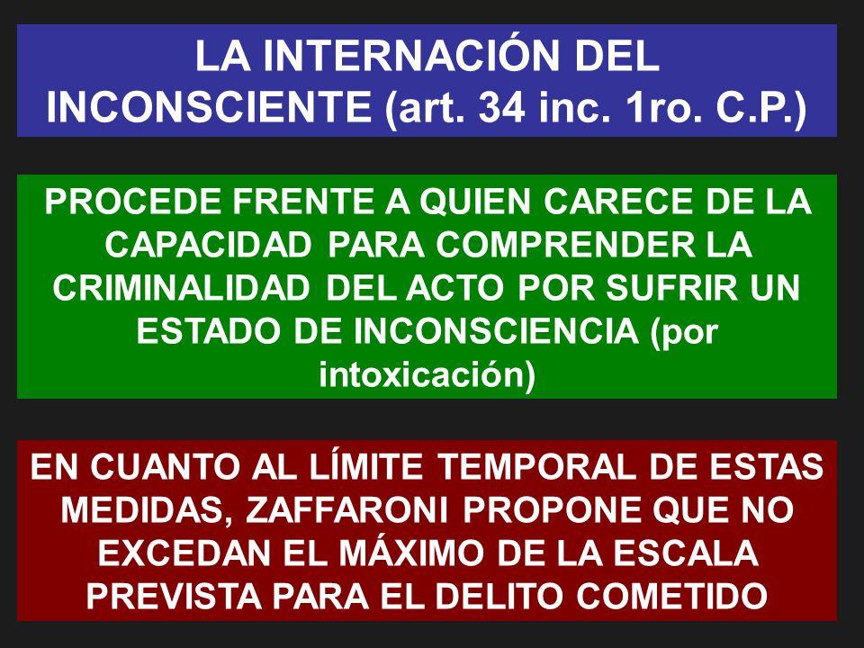 LA INTERNACIÓN DEL INCONSCIENTE (art. 34 inc. 1ro. C.P.)
