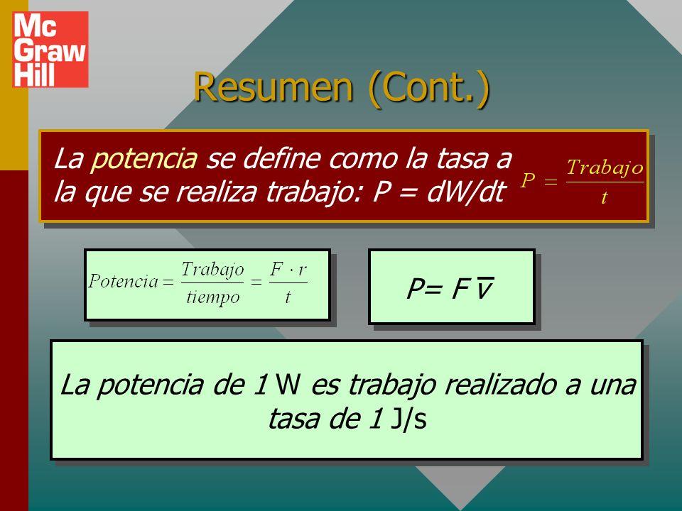 La potencia de 1 W es trabajo realizado a una tasa de 1 J/s