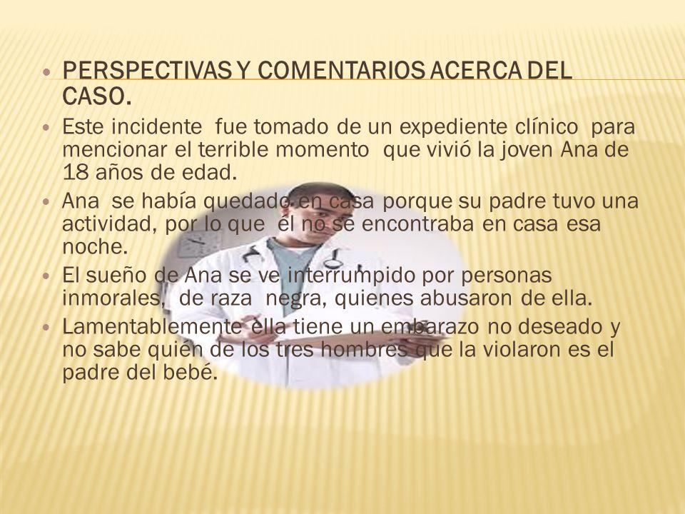 PERSPECTIVAS Y COMENTARIOS ACERCA DEL CASO.