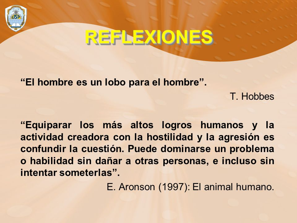 REFLEXIONES El hombre es un lobo para el hombre . T. Hobbes